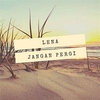 Lena – Jangan Pergi