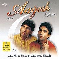 Ustad Ahmed Hussain, Ustad Mohammed Hussain – Aagosh