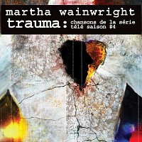 Martha Wainwright – Trauma: Chansons de la série télé Saison #4