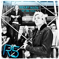 R5 – Heart Made Up On You