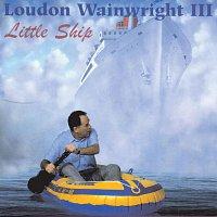 Loudon Wainwright III – Little Ship
