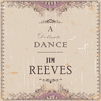 Jim Reeves – A Delicate Dance