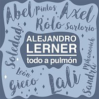 Alejandro Lerner, Abel Pintos, Axel, Lali, León Gieco, Rolando Sartorio, Sandra Mihanovich, Soledad – Todo a Pulmón