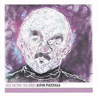 Astor Piazzolla – Astor Piazzolla - RCA Victor 100 Anos