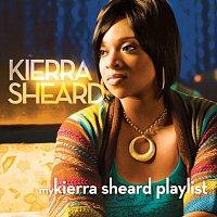 Kierra Sheard – My Kierra Sheard Playlist