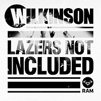 Wilkinson – Lazers Not Included