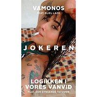 Jokeren, Den Syngende Tatovor – Vamonos / Logikken I Vores Vanvid