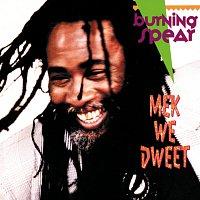 Burning Spear – Mek We Dweet