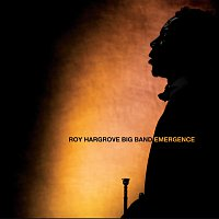Roy Hargrove Big Band – Emergence