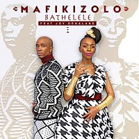 Mafikizolo, Joy Denalane – Bathelele