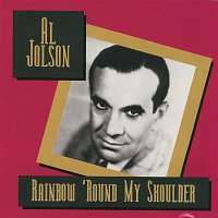 Al Jolson – Rainbow 'Round My Shoulder