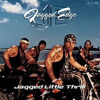 Jagged Edge – Jagged Little Thrill