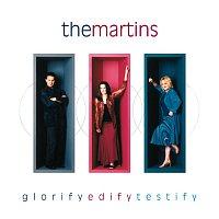 The Martins – Glorify Edify Testify