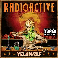 Yelawolf – Radioactive [Explicit Version]