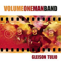 Gleison Túlio – Volume One Man Band