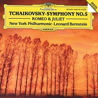 New York Philharmonic Orchestra, Leonard Bernstein – Tchaikovsky: Symphony No.5; Romeo & Juliet