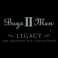 Boyz II Men – Legacy - The Greatest Hits Collection