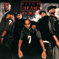 Pitch Black – It's All Real
