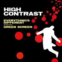 High Contrast – Everything's Different / Green Screen