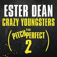 """Ester Dean – Crazy Youngsters [From """"Pitch Perfect 2"""" Soundtrack]"""