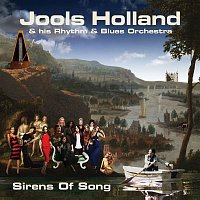 Jools Holland & His Rhythm & Blues Orchestra – Sirens Of Song