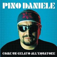 Pino Daniele – Come Un Gelato All' Equatore