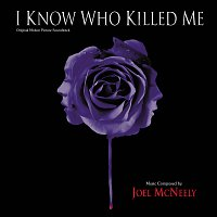Joel McNeely – I Know Who Killed Me [Original Motion Picture Soundtrack]