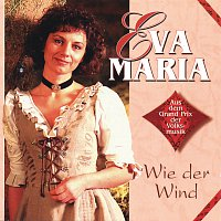 Eva-Maria – Wie der Wind