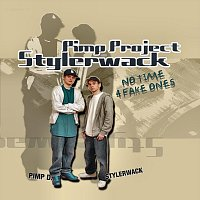 Pimp Project Stylerwack – No Time 4 Fake Ones