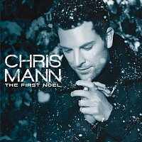 Chris Mann – The First Noel