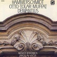 Musica Bohemica/Jaroslav Krček – Hammerschmidt: Suita I.a II., Otto: Tance, Tolar: Baletti, Demantius: Tance...