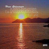 Hans Grussinger – Da Himmel fur uns