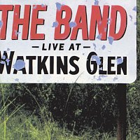 The Band – Live At Watkins Glen [Live]