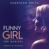 Original London Cast Of Funny Girl, Sheridan Smith – Funny Girl [London Cast Recording]