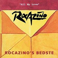 Rocazino – All My Love - Best Of