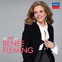 Renee Fleming – The Art Of Renée Fleming