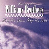 Sensational Williams Brothers – Help Us Jesus, Help Us Lord