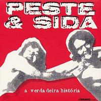 Peste & Sida – A Verdadeira História 1987-1992