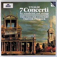 The English Concert, Trevor Pinnock – Vivaldi: 7 Concerti for woodwind and strings