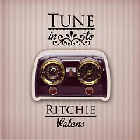 Ritchie Valens – Tune in to