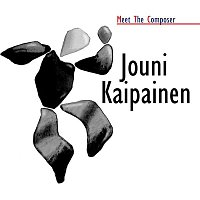 Various Artists.. – Meet The Composer - Jouni Kaipainen