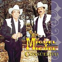 Miguel Y Miguel – Consuelito