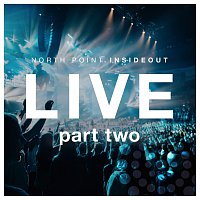 North Point InsideOut – Nothing Ordinary [Pt. 2/Live]