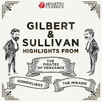 Various Artists.. – Gilbert & Sullivan: Highlights from: The Pirates of Penzance, The Mikado & The Gondoliers
