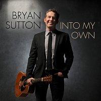 Bryan Sutton – Into My Own