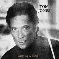 Tom Jones – Carrying A Torch
