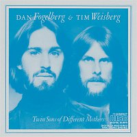 Dan Fogelberg, Tim Weisberg – Twin Sons Of Different Mothers