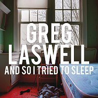 Greg Laswell – And So I Tried To Sleep