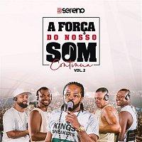 Vou Pro Sereno – A Forca do Nosso Som Continua (EP2)