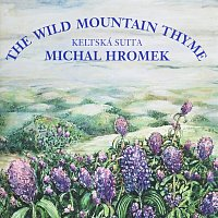 Michal Hromek – The Wild Mountain Thyme - Keltská suita
